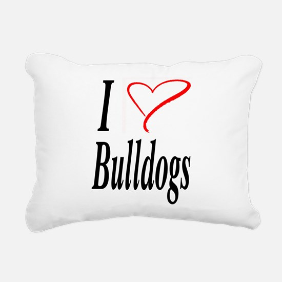 I Love Bulldogs Rectangular Canvas Pillow