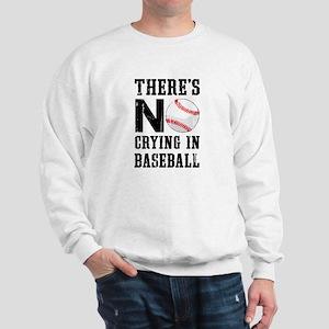 No Crying In Baseball Sweatshirt