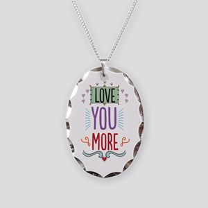 Love You More Necklace Oval Charm