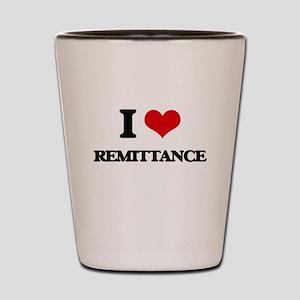 I Love Remittance Shot Glass