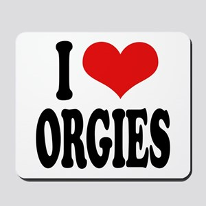 I Love Orgies Mousepad