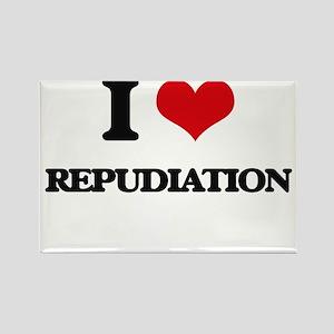 I Love Repudiation Magnets