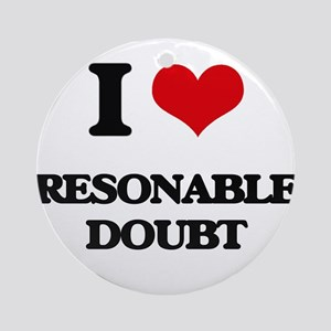 I Love Resonable Doubt Ornament (Round)