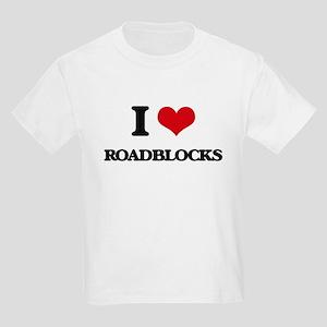 I Love Roadblocks T-Shirt
