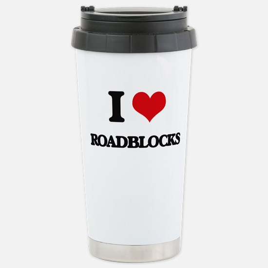 I Love Roadblocks Stainless Steel Travel Mug