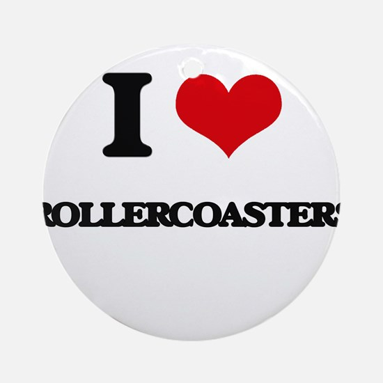 I Love Rollercoasters Ornament (Round)