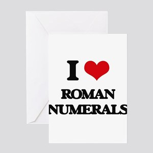 I Love Roman Numerals Greeting Cards