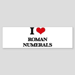 I Love Roman Numerals Bumper Sticker