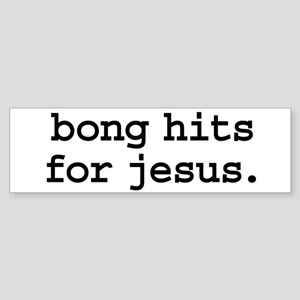 bong hits for jesus. Bumper Sticker