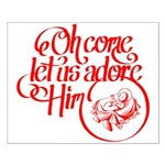 Oh come let us adore Him Posters