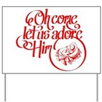 Oh come let us adore Him Yard Sign