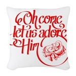 Oh come let us adore Him Woven Throw Pillow