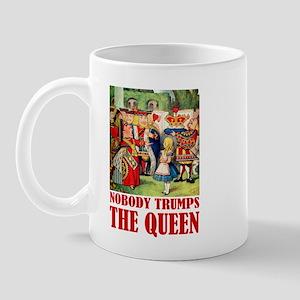 NOBODY TRUMPS THE QUEEN Mug