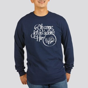Oh come let us adore Him Long Sleeve T-Shirt