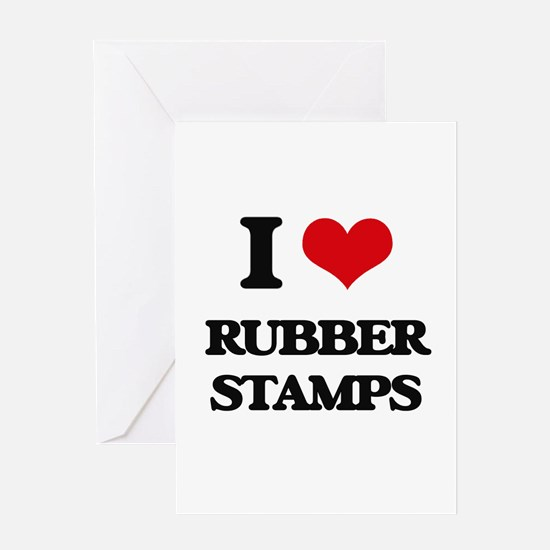 I Love Rubber Stamps Greeting Cards