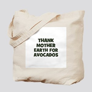 Thank Mother Earth for avocad Tote Bag