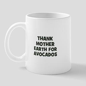 Thank Mother Earth for avocad Mug
