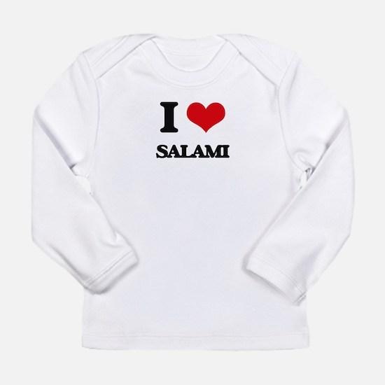 I Love Salami Long Sleeve T-Shirt