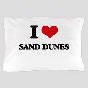 I Love Sand Dunes Pillow Case