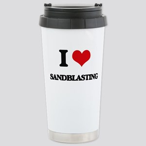I Love Sandblasting Stainless Steel Travel Mug