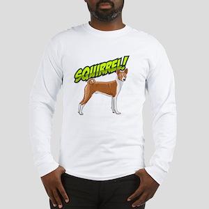 Squirrel!  - Basenji Long Sleeve T-Shirt