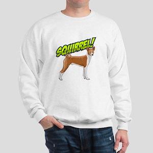 Squirrel!  - Basenji Sweatshirt