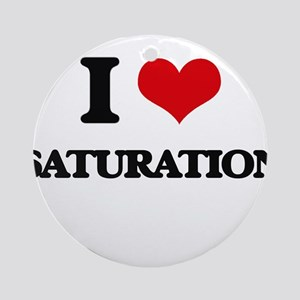 I Love Saturation Ornament (Round)