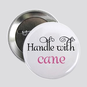 """""""Handle with caNe"""" Button"""