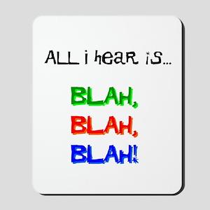 Blah, Blah, Blah Mousepad