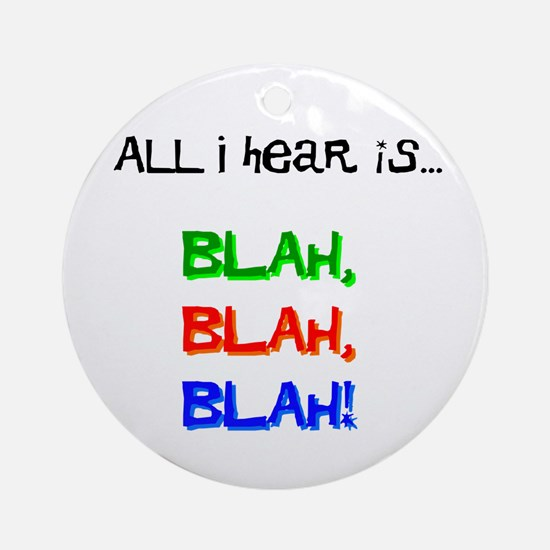 Blah, Blah, Blah Ornament (Round)