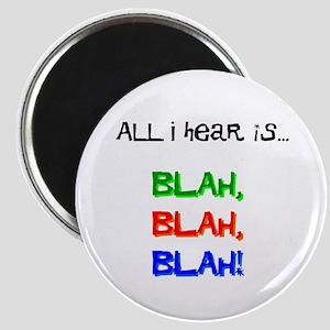 Blah, Blah, Blah Magnet