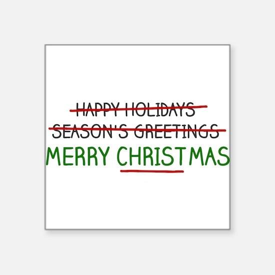 Merry Christmas, Not Season's Greetings Sticker