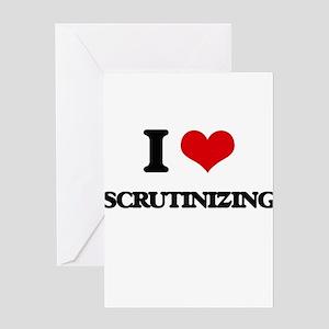I Love Scrutinizing Greeting Cards