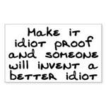 Make it idiot proof - Sticker (Rectangle)