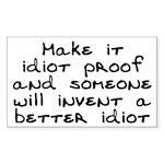 Make it idiot proof - Sticker (Rectangle 50 pk)