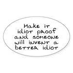 Make it idiot proof - Sticker (Oval)