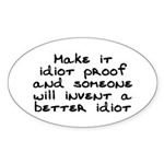 Make it idiot proof - Sticker (Oval 10 pk)