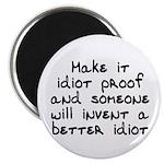 Make it idiot proof - Magnet
