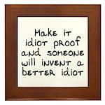 Make it idiot proof - Framed Tile