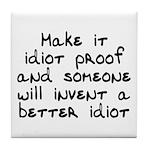 Make it idiot proof - Tile Coaster