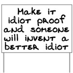 Make it idiot proof - Yard Sign