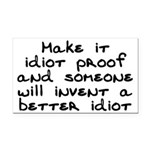 Make it idiot proof - Rectangle Car Magnet