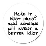 Make it idiot proof - Round Car Magnet