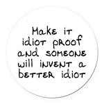 Make it idiot proof - Round Car Magnet