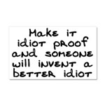 Make it idiot proof - Car Magnet 20 x 12