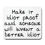 Make it idiot proof - Mousepad