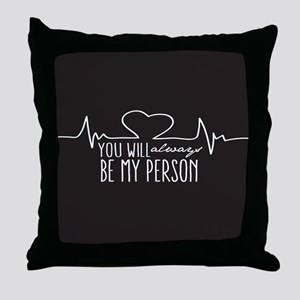 You Will Always Be My Person Throw Pillow