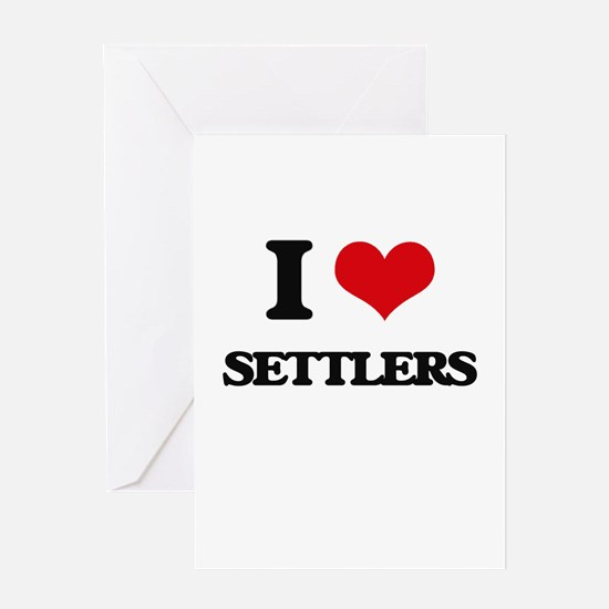 I Love Settlers Greeting Cards