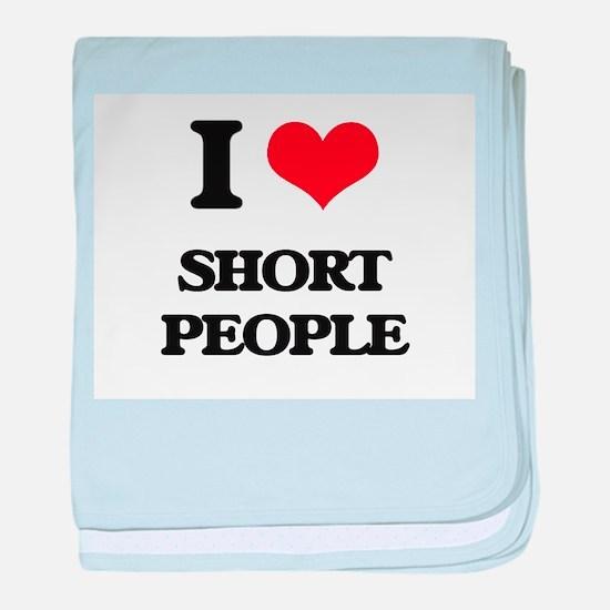 I Love Short People baby blanket