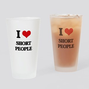 I Love Short People Drinking Glass